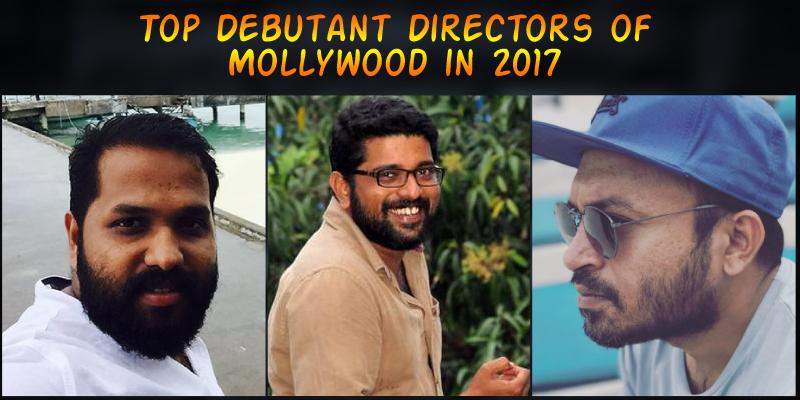 Top debutant directors of Mollywood in 2017 - SLIDE SHOW